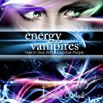 Energy Vampires : How to Deal with Negative People | Jennifer O'Neill