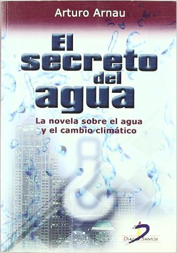 Libros mp3 descargables gratis El secreto del agua: La novela sobre el agua y el cambio climático en español ePub