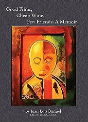 Good Films, Cheap Wine, Few Friends: A Memoir