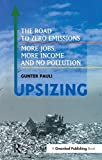 Upsizing: The Road to Zero Emissions- More Jobs, More Income and No Pollution