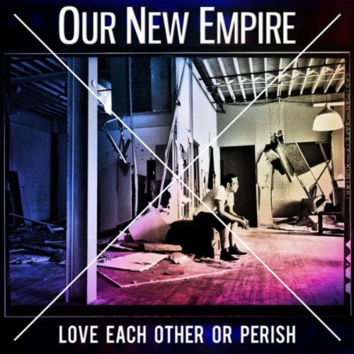 Love Each Other Or Perish EP By Our New Empire On Amazon
