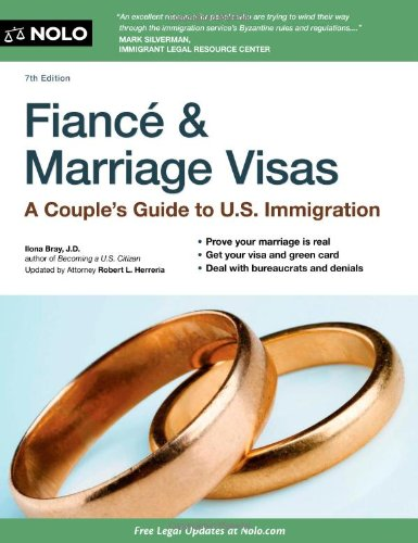 Pdf Law Fiance and Marriage Visas: A Couple's Guide to US Immigration (Fiance & Marriage Visas)