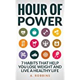 Health and Fitness: 7 Habits That Help You Lose Weight And Live a Healthy Life (Weight Loss,Morning Habits,Dieting...