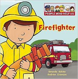 Firefighter (People Who Help Us): Amanda Askew: 9781595669926 ...