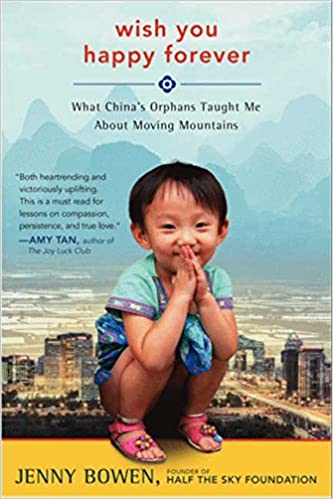 Book Wish You Happy Forever: What China's Orphans Taught Me About Moving Mountains