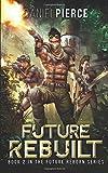 Future Rebuilt: A Post-Apocalyptic Harem (Future Reborn)