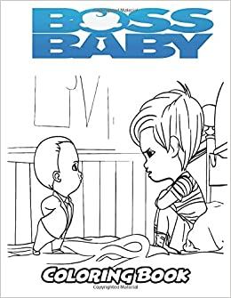 Amazon.com: Boss Baby Coloring Book: Coloring Book for Kids and ...