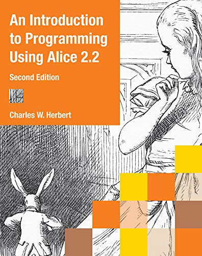 An Introduction to Programming Using Alice 2.2 (Alice Programming Book)