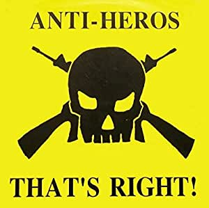 Anti-Heros - That's Right!