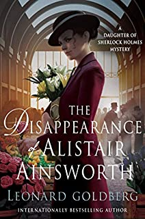 Book Cover: The Disappearance of Alistair Ainsworth: A Daughter of Sherlock Holmes Mystery