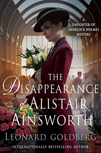 The Disappearance of Alistair Ainsworth: A Daughter of Sherlock Holmes Mystery (The Daughter of Sherlock Holmes Mysteries Book 3) (English Edition)