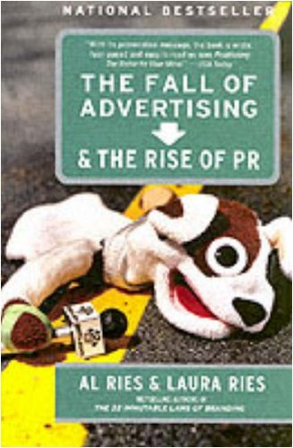 The Fall of Advertising and the Rise of PR (English Edition)