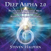 Deep Alpha 2.0: Brainwave Entrainment Music For Meditation And Healing