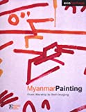 img - for Myanmar Painting: From Worship to Self-Imaging book / textbook / text book