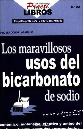 Los Maravillosos Usos del Bicarbonato de Sodio: Marcela Ochoa Jaramillo: 9789588204048: Amazon.com: Books