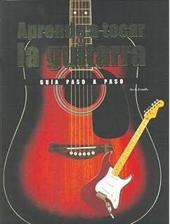 Aprende a tocar la guitarra/ Learn to play the guitar: Una Guia Paso a