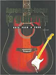 Aprende a tocar la guitarra/ Learn to play the guitar: Una Guia Paso a Paso (Spanish Edition): Nick Freeth: 9781405481120: Amazon.com: Books