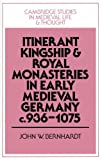 Itinerant Kingship and Royal Monasteries in Early Medieval Germany, C. 936-1075 9780521521833