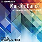Murder Dance: Alias, The Eclipse Book 2 | Mark Barnard