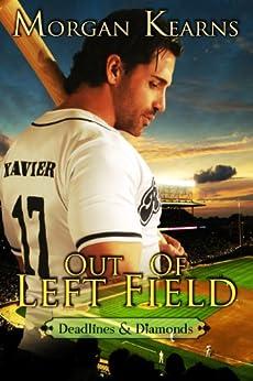 Out of Left Field (Deadlines & Diamonds, #3) by [Kearns, Morgan]