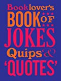 Booklover's Book of Jokes, Quips and 'Quotes', David Wilkerson, 0712358420