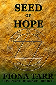 Seed of Hope: Epic Heroic Fantasy Series (Covenant of Grace Series Book 2) by [Tarr, Fiona]