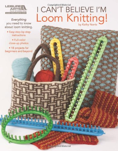 I Can't Believe I'm Loom Knitting  (Leis - Knit Hat Scarf Pattern Shopping Results