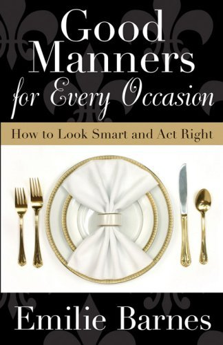 Good Manners for Every Occasion: How to Look Smart and Act Right