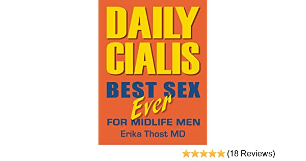 Daily Cialis: Best Sex Ever For Midlife Men - Kindle edition by Erika Thost MD. Professional & Technical Kindle eBooks @ Amazon.com.