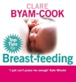 Top Tips for Breast-Feeding, Clare Byam-Cook, 0091923468
