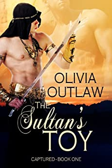 Captured (The Sultan's Toy Book 1) by [Outlaw, Olivia]