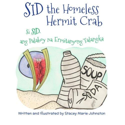 Sid the Homeless Hermit Crab: Si Sid, ang Palaboy na Ermitanyong Talangka : Babl Children's Books in Tagalog and English (Tagalog Edition)