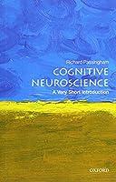 Cognitive Neuroscience: A Very Short Introduction (Very Short Introductions)