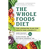 Whole Foods Diet: The Lifesaving Plan for Health and Longevity