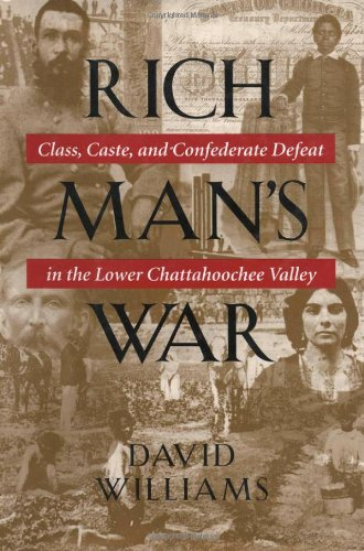 Search : Rich Man's War: Class, Caste, and Confederate Defeat in the Lower Chattahoochee Valley