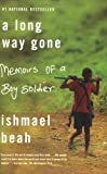 A Long Way Gone, Ishmael Beah, 0374531269