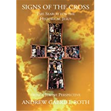 Signs of the Cross: The Search for the Historical Jesus : from a Jewish Perspective