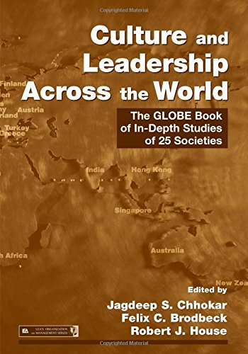 Culture and Leadership Across the World: The GLOBE Book of In-Depth Studies of 25 Societies (Organization and Management
