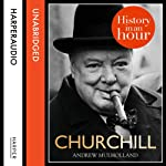 Churchill: History in an Hour | Andrew Mulholland