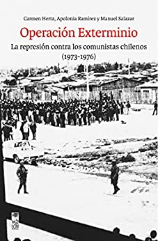 Download PDF Operación Exterminio - La represión contra los comunistas chilenos