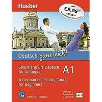 Deutsch ganz leicht A1 - A German Self-Study Course for Begi: Selbstlernkurs Deutsch für Anfänger – A German Self-Study…