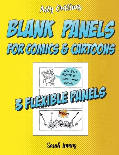 Blank Panels for Comics & Cartoons: 3 Flexible Panels: A Customizable Sketchbook with Dot Guides for Kids & Adults (Arty Outlines)