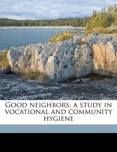 Good neighbors; a study in vocational and community hygiene PDF