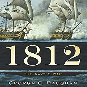 1812: The Navy's War Audiobook