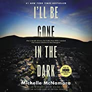 I'll Be Gone in the Dark: One Woman's Obsessive Search for the Golden Stat