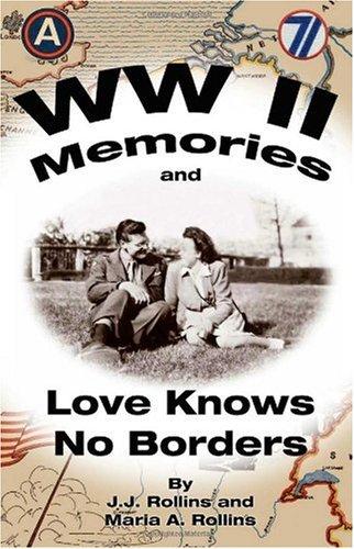 WW II Memories and Love Knows No Borders ebook