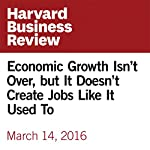 Economic Growth Isn't Over, but It Doesn't Create Jobs Like It Used To   Martin Ford