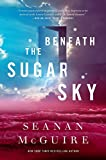 Beneath the Sugar Sky (Wayward Children)