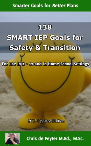 138 SMART IEP Goals for Safety and Transition (Special Education SMART Goal Series Book 6)
