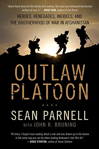 Mountain Division Infantry 10th (Outlaw Platoon: Heroes, Renegades, Infidels, and the Brotherhood of War in Afghanistan)
